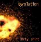 Dirty Shirt - Revolution