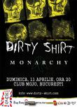 DIRTY SHIRT si MONARCHY la Bucuresti